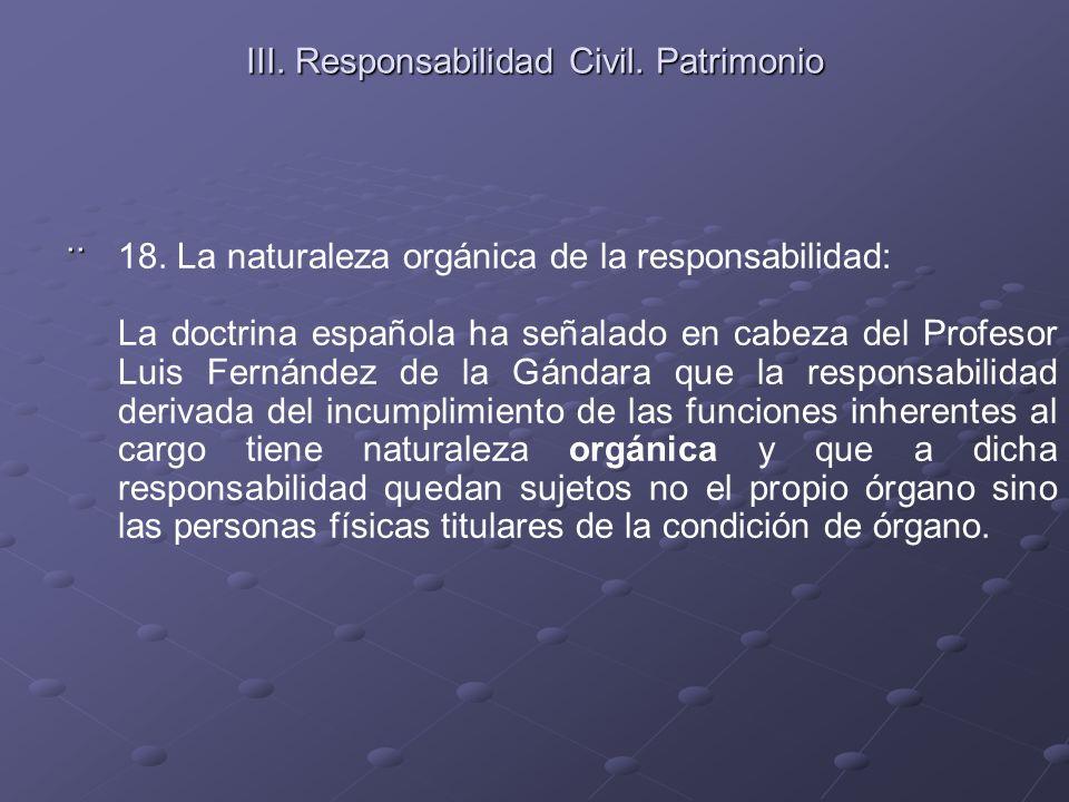 III. Responsabilidad Civil. Patrimonio.. 18. La naturaleza orgánica de la responsabilidad: La doctrina española ha señalado en cabeza del Profesor Lui