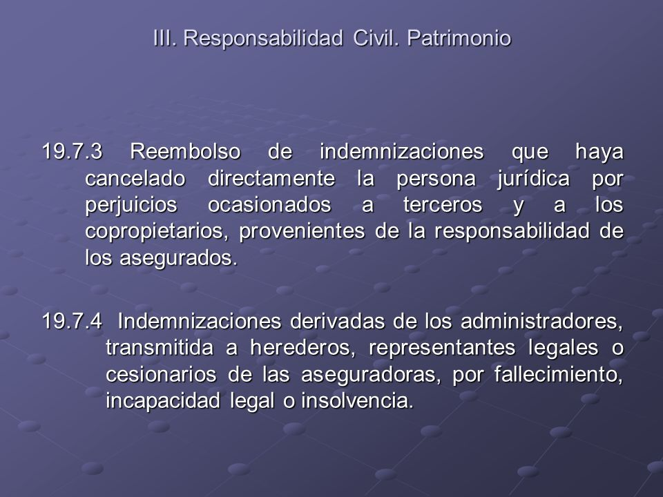III. Responsabilidad Civil. Patrimonio 19.7.3 Reembolso de indemnizaciones que haya cancelado directamente la persona jurídica por perjuicios ocasiona