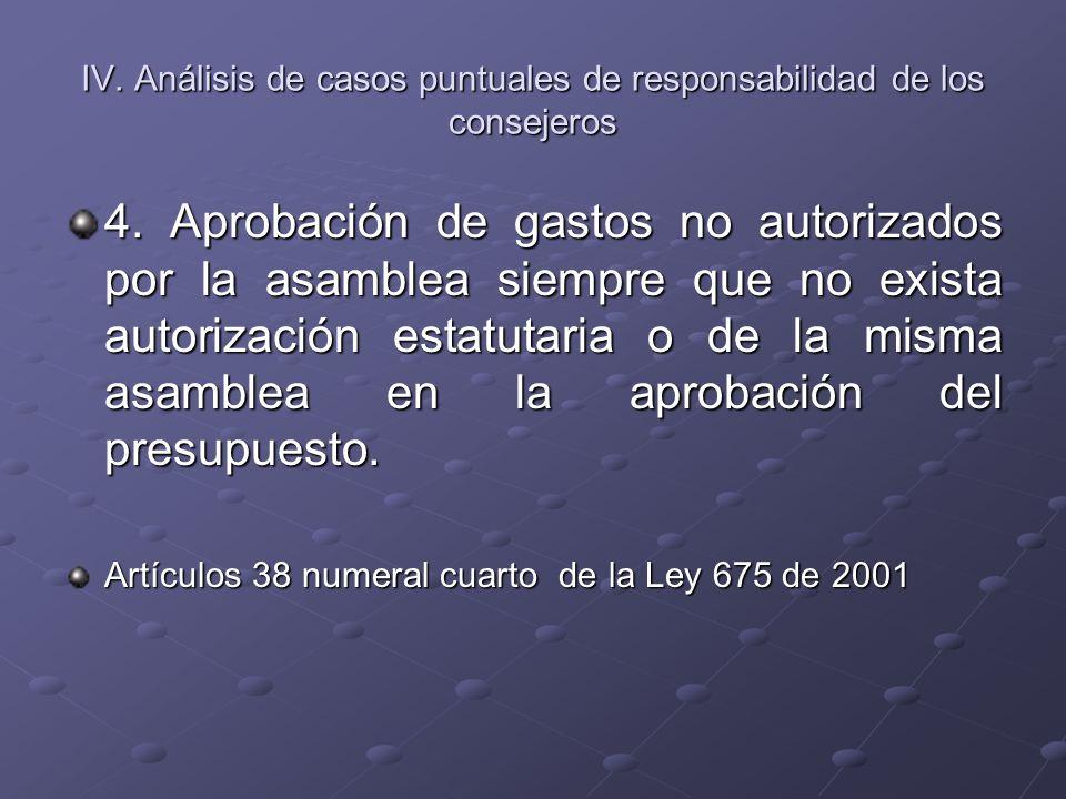 IV. Análisis de casos puntuales de responsabilidad de los consejeros 4. Aprobación de gastos no autorizados por la asamblea siempre que no exista auto