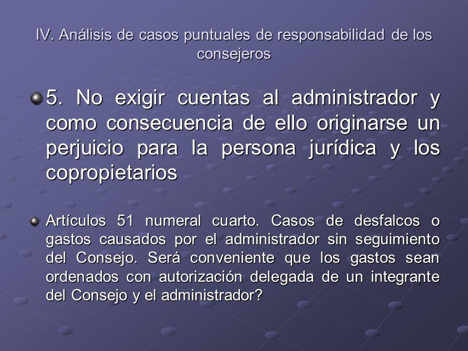 IV. Análisis de casos puntuales de responsabilidad de los consejeros 5. No exigir cuentas al administrador y como consecuencia de ello originarse un p