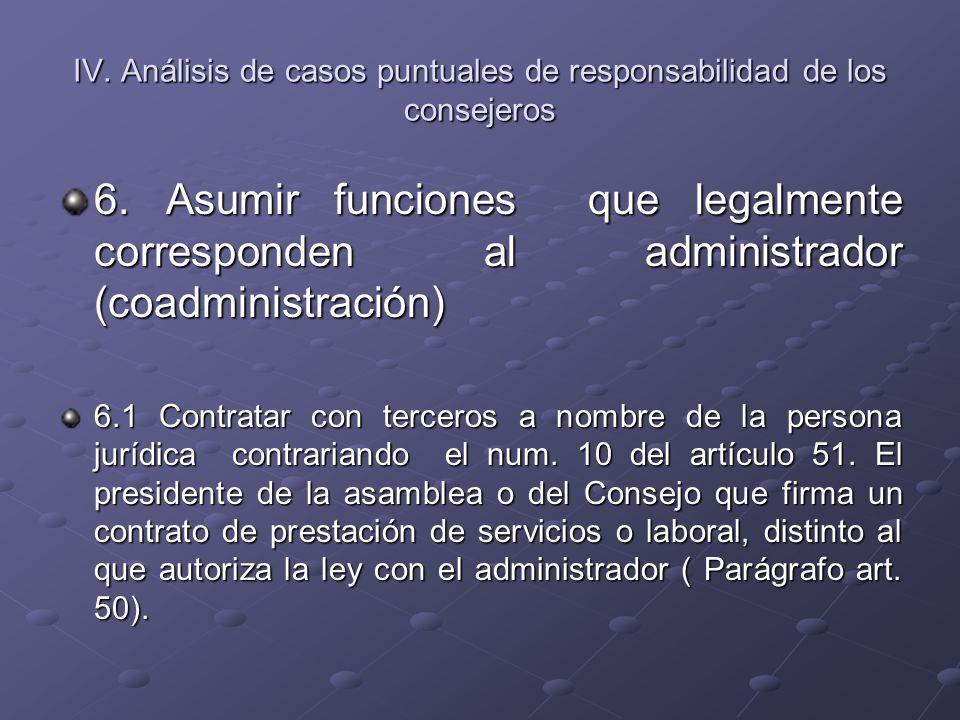IV. Análisis de casos puntuales de responsabilidad de los consejeros 6. Asumir funciones que legalmente corresponden al administrador (coadministració
