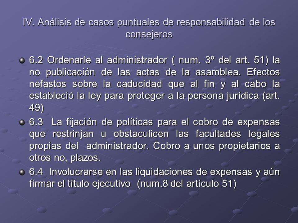 IV. Análisis de casos puntuales de responsabilidad de los consejeros 6.2 Ordenarle al administrador ( num. 3º del art. 51) la no publicación de las ac