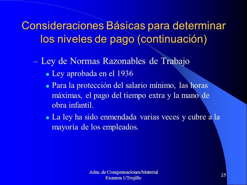 Adm. de Compensaciones/Material Examen 1/Trujillo 25 Consideraciones Básicas para determinar los niveles de pago (continuación) – Ley de Normas Razona