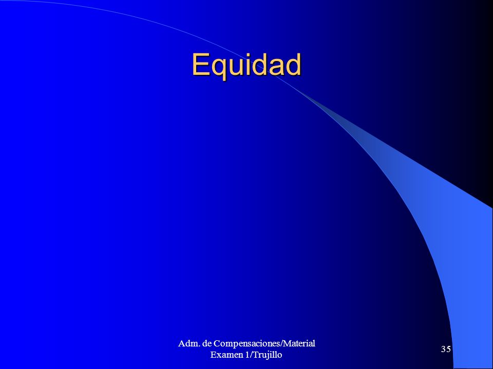 Adm. de Compensaciones/Material Examen 1/Trujillo 35 Equidad