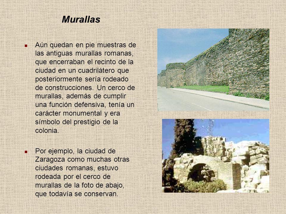 Murallas Aún quedan en pie muestras de las antiguas murallas romanas, que encerraban el recinto de la ciudad en un cuadrilátero que posteriormente ser