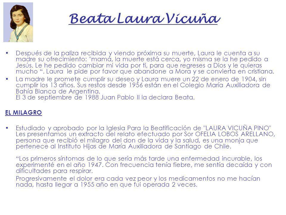 Beata Laura Vicuña Después de la paliza recibida y viendo próxima su muerte, Laura le cuenta a su madre su ofrecimiento: