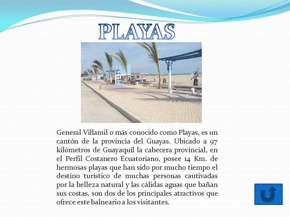 General Villamil o más conocido como Playas, es un cantón de la provincia del Guayas.