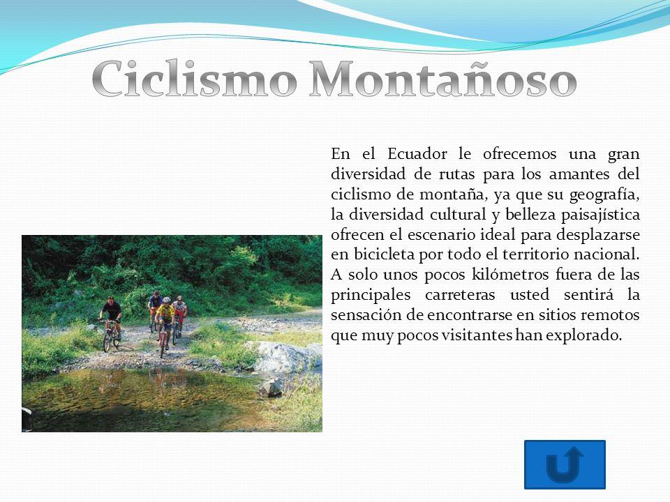 En el Ecuador le ofrecemos una gran diversidad de rutas para los amantes del ciclismo de montaña, ya que su geografía, la diversidad cultural y belleza paisajística ofrecen el escenario ideal para desplazarse en bicicleta por todo el territorio nacional.