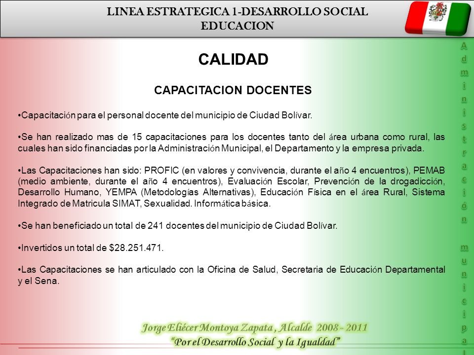 LINEA ESTRATEGICA 1-DESARROLLO SOCIAL EDUCACION LINEA ESTRATEGICA 1-DESARROLLO SOCIAL EDUCACION CALIDAD CAPACITACION DOCENTES Capacitaci ó n para el p