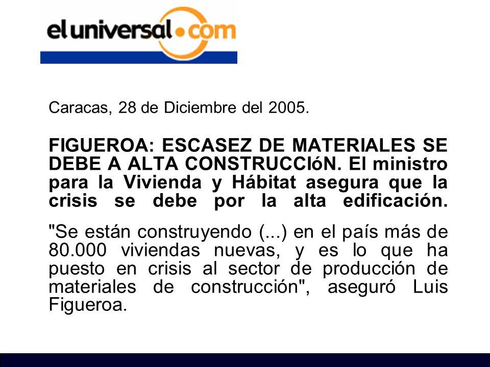 Caracas, 28 de Diciembre del 2005. FIGUEROA: ESCASEZ DE MATERIALES SE DEBE A ALTA CONSTRUCCIóN. El ministro para la Vivienda y Hábitat asegura que la