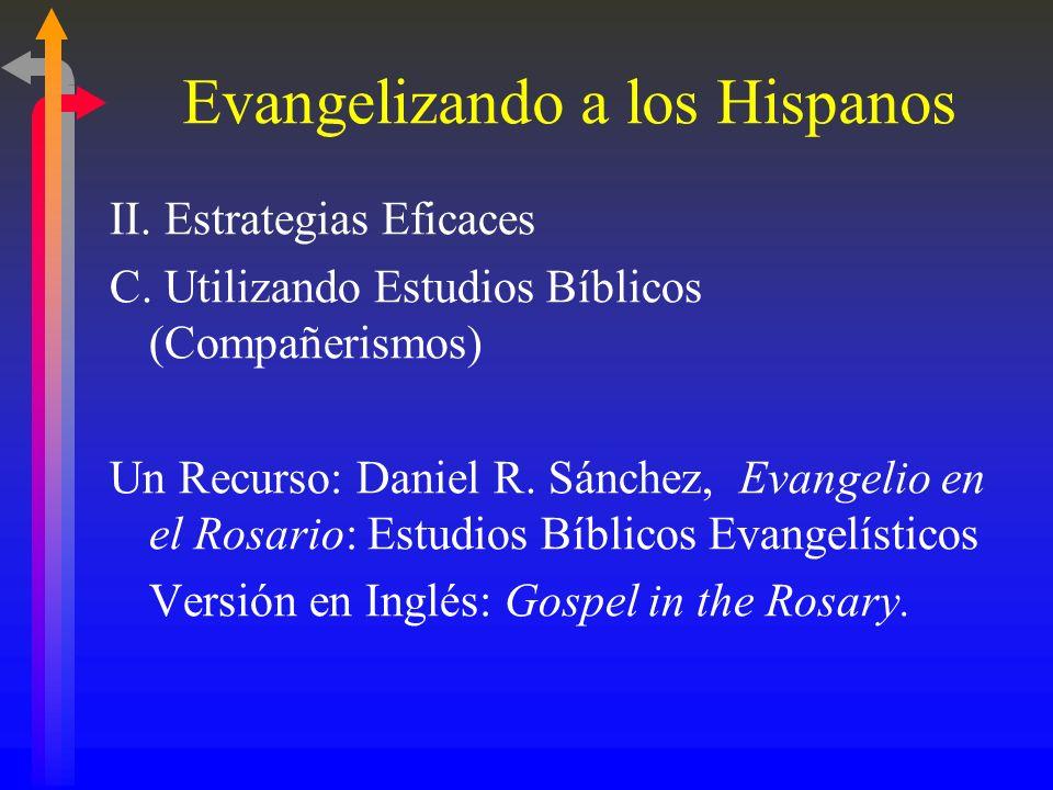 Evangelizando a los Hispanos Los Hispanos responden favorablemente a una fe que es caracterizada por: 1.Una afirmación clara de la transcendencia de D