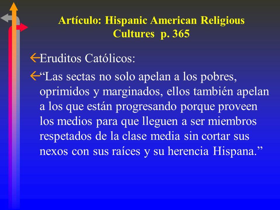 Tipos de Asimilación ßLos Hispanos Más Asimilados: ß1. Tienen más amigos fuera de su grupo cultural – hay una posibilidad más grande que tengan amigos