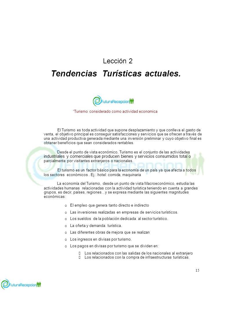 Lección 2 Tendencias Turísticas actuales. Turismo considerado como actividad economica LA ECONOMIA DEL TURISMO El Turismo es toda actividad que supone
