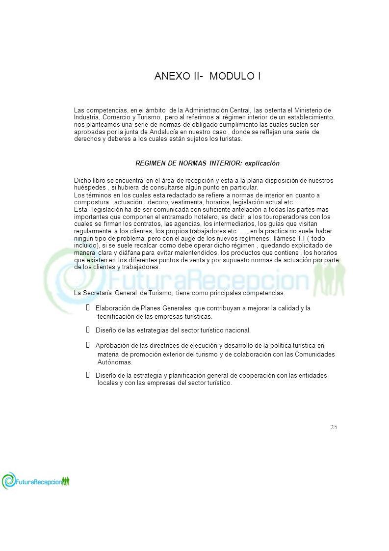 ANEXO II- MODULO I ADMINISTRACIÓN TURÍSTICA C Las competencias, en el ámbito de la Administración Central, las ostenta el Ministerio de Industria, Com