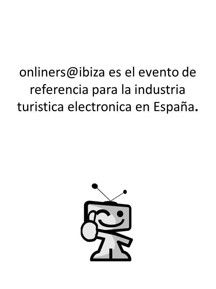 onliners@ibiza es el evento de referencia para la industria turistica electronica en España.