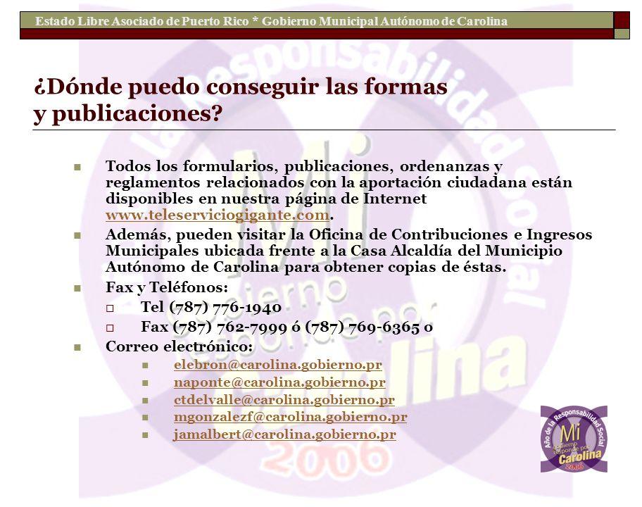 Estado Libre Asociado de Puerto Rico * Gobierno Municipal Autónomo de Carolina ¿Dónde puedo conseguir las formas y publicaciones? Todos los formulario