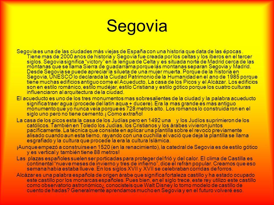 Segovia Segovia es una de las ciudades más viejas de España con una historia que data de las épocas. Tiene mas de 2000 anos de historia y Segovia fue