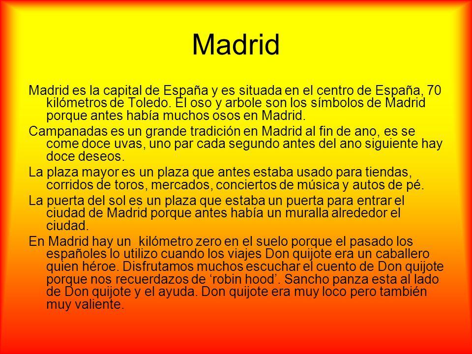 Madrid Madrid es la capital de España y es situada en el centro de España, 70 kilómetros de Toledo. El oso y arbole son los símbolos de Madrid porque