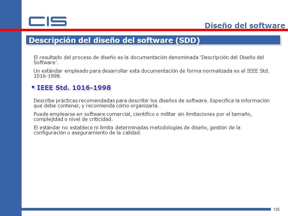 135 Diseño del software Descripción del diseño del software (SDD) El resultado del proceso de dise ñ o es la documentaci ó n denominada Descripci ó n del Dise ñ o del Software.