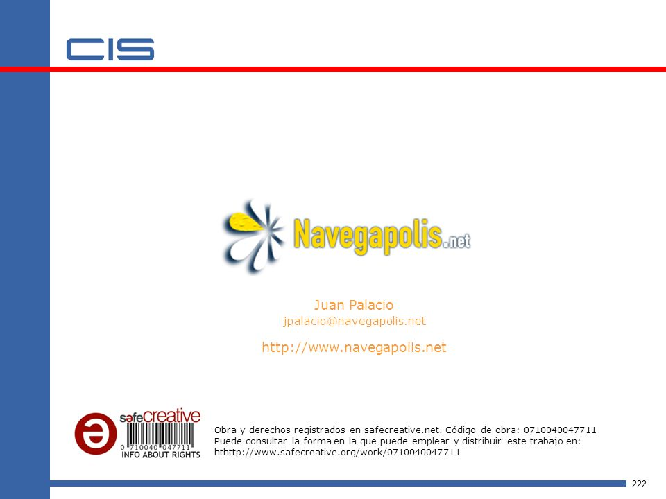 222 Juan Palacio jpalacio@navegapolis.net http://www.navegapolis.net Obra y derechos registrados en safecreative.net.