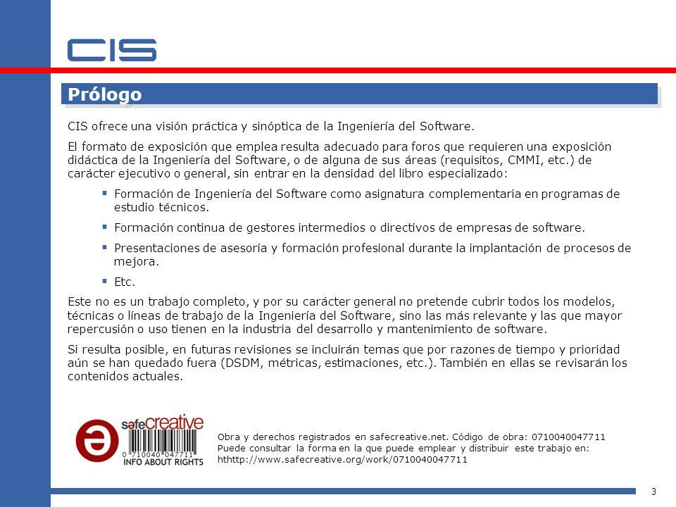 3 Prólogo CIS ofrece una visión práctica y sinóptica de la Ingeniería del Software.
