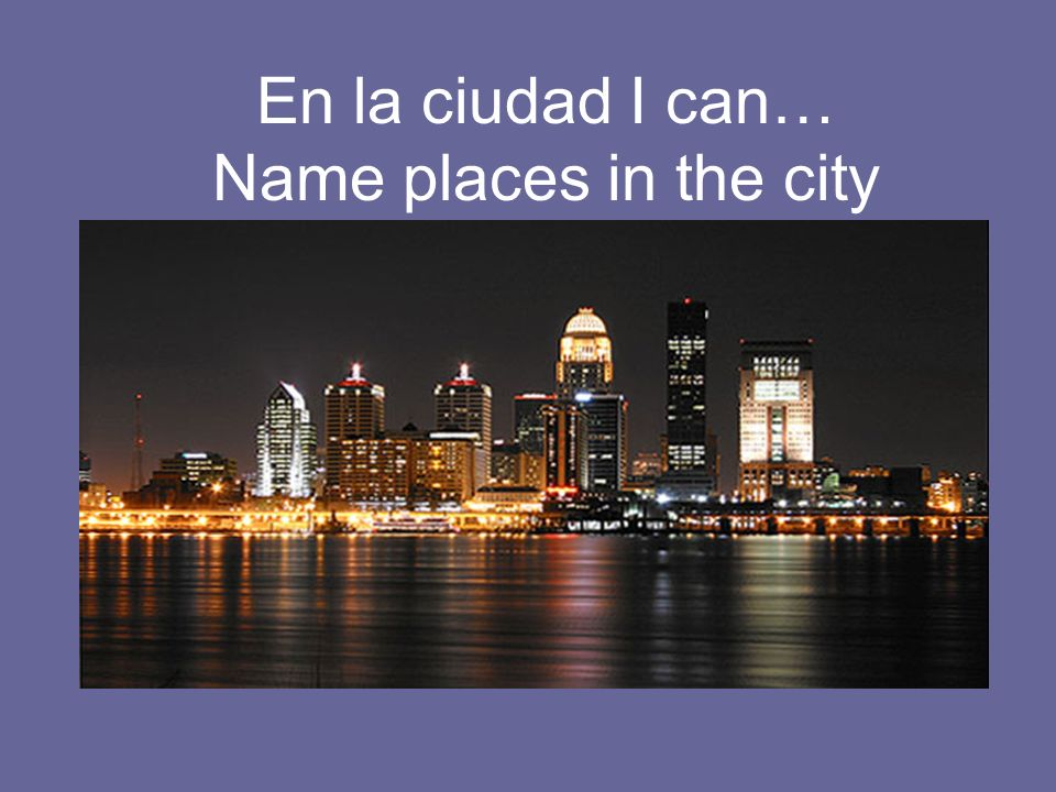 En la ciudad I can… Name places in the city