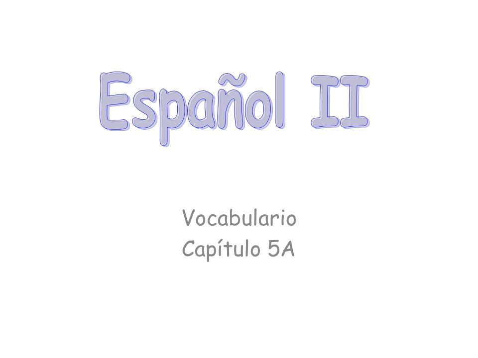 Vocabulario Capítulo 5A