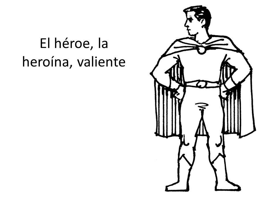 El héroe, la heroína, valiente