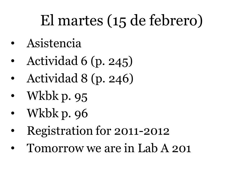El martes (15 de febrero) Asistencia Actividad 6 (p.