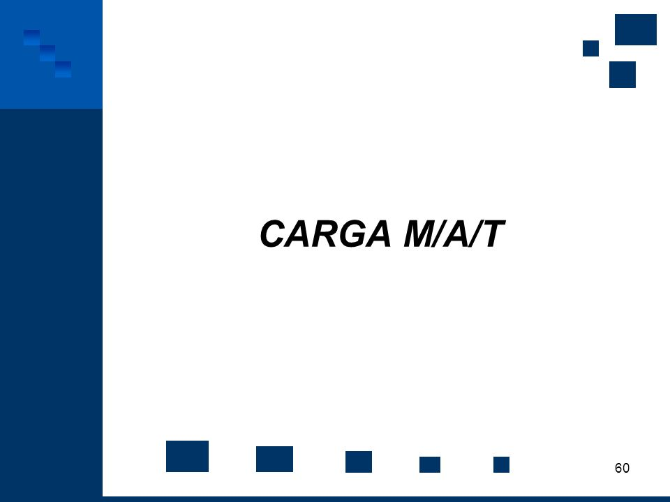 60 CARGA M/A/T