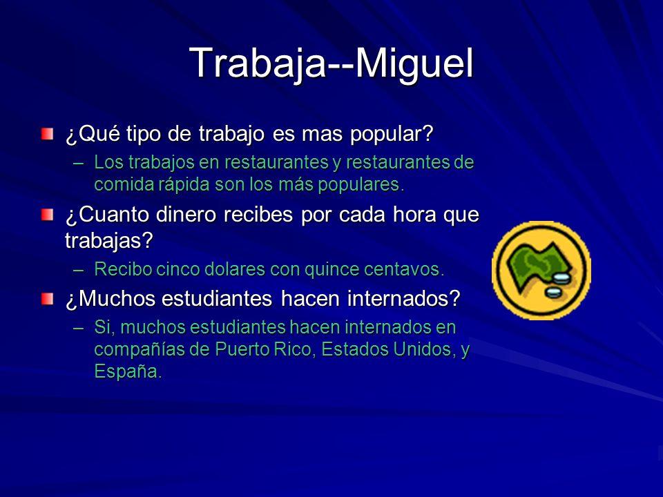 Trabaja--Miguel ¿Qué tipo de trabajo es mas popular.