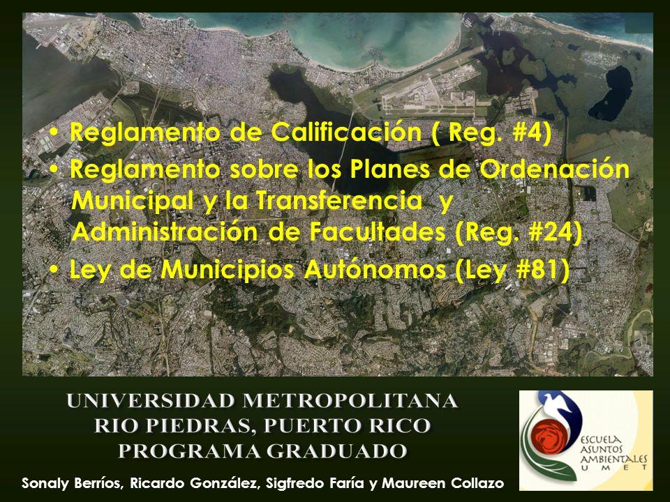 Sonaly Berríos, Ricardo González, Sigfredo Faría y Maureen Collazo Reglamento de Calificación ( Reg. #4) Reglamento sobre los Planes de Ordenación Mun