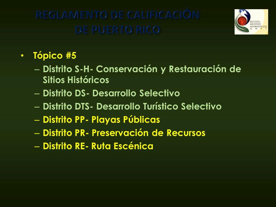 Tópico #5 – Distrito S-H- Conservación y Restauración de Sitios Históricos – Distrito DS- Desarrollo Selectivo – Distrito DTS- Desarrollo Turístico Se