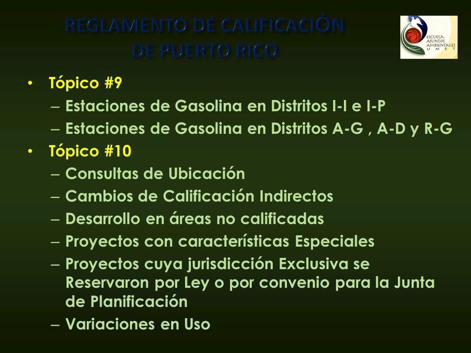 Tópico #9 – Estaciones de Gasolina en Distritos I-I e I-P – Estaciones de Gasolina en Distritos A-G, A-D y R-G Tópico #10 – Consultas de Ubicación – C