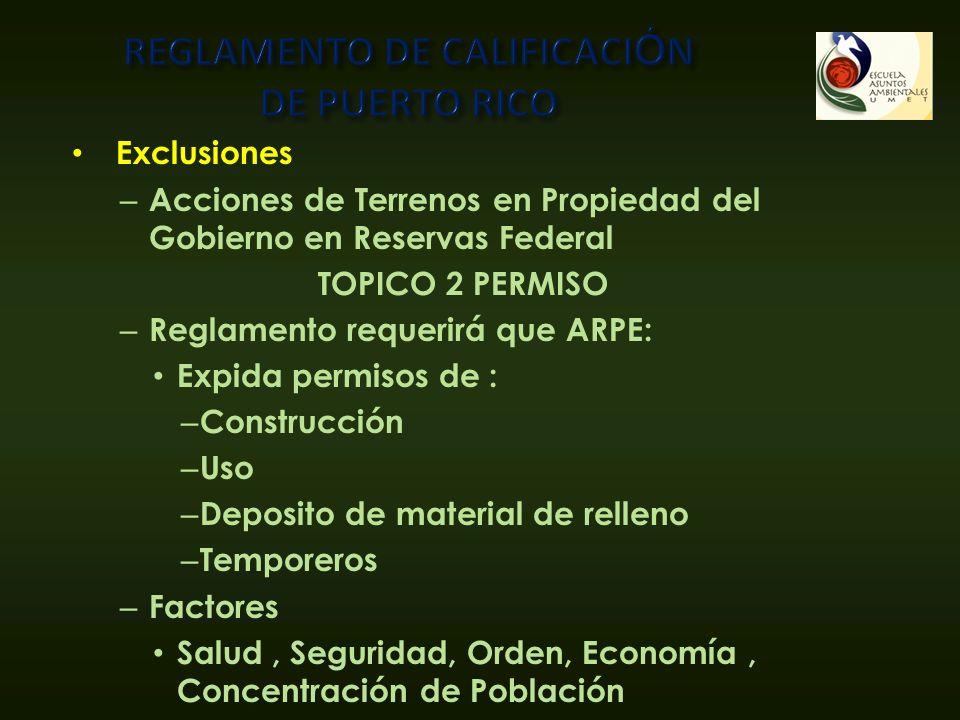 Exclusiones – Acciones de Terrenos en Propiedad del Gobierno en Reservas Federal TOPICO 2 PERMISO – Reglamento requerirá que ARPE: Expida permisos de