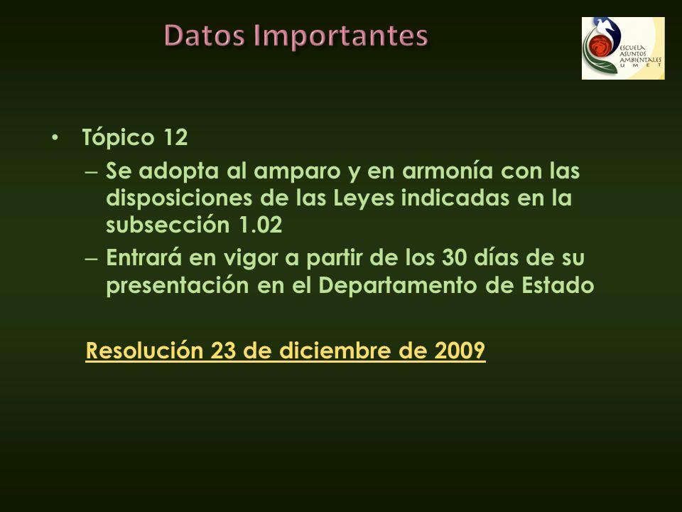Tópico 12 – Se adopta al amparo y en armonía con las disposiciones de las Leyes indicadas en la subsección 1.02 – Entrará en vigor a partir de los 30