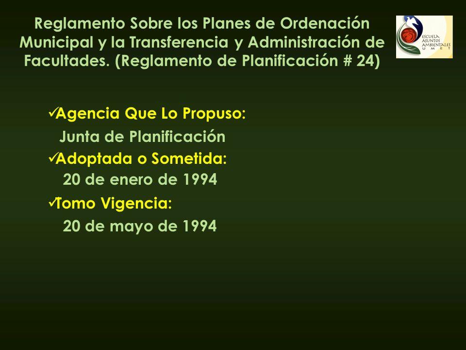 Reglamento Sobre los Planes de Ordenación Municipal y la Transferencia y Administración de Facultades. (Reglamento de Planificación # 24) Agencia Que