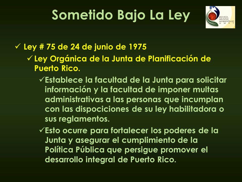 Sometido Bajo La Ley Ley # 75 de 24 de junio de 1975 Ley Orgánica de la Junta de Planificación de Puerto Rico. Establece la facultad de la Junta para