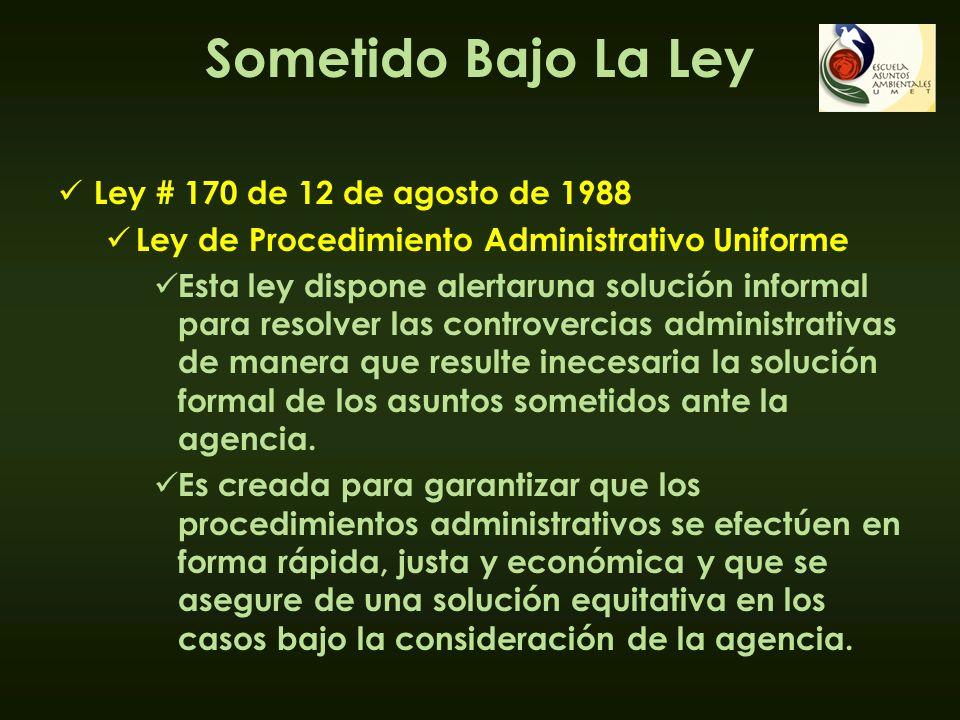 Sometido Bajo La Ley Ley # 170 de 12 de agosto de 1988 Ley de Procedimiento Administrativo Uniforme Esta ley dispone alertaruna solución informal para