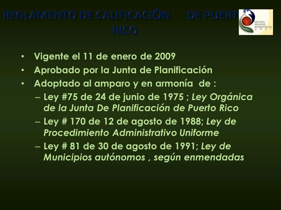 Vigente el 11 de enero de 2009 Aprobado por la Junta de Planificación Adoptado al amparo y en armonía de : – Ley #75 de 24 de junio de 1975 ; Ley Orgá