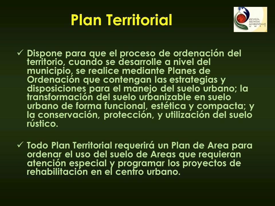 Plan Territorial Dispone para que el proceso de ordenación del territorio, cuando se desarrolle a nivel del municipio, se realice mediante Planes de O