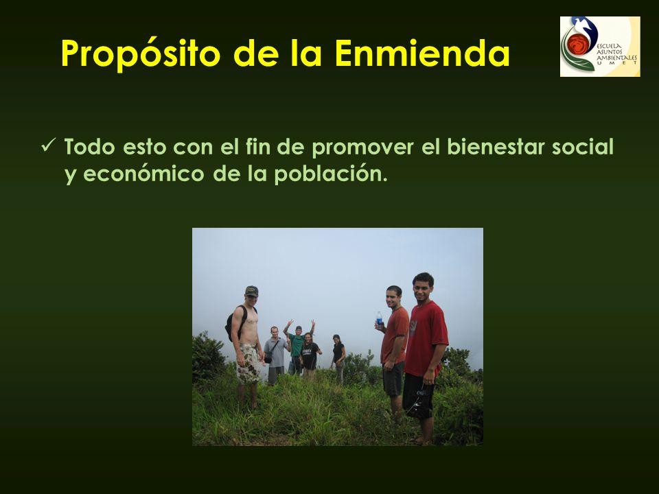 Propósito de la Enmienda Todo esto con el fin de promover el bienestar social y económico de la población.
