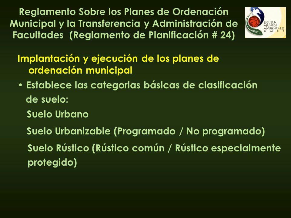 Reglamento Sobre los Planes de Ordenación Municipal y la Transferencia y Administración de Facultades (Reglamento de Planificación # 24) Implantación