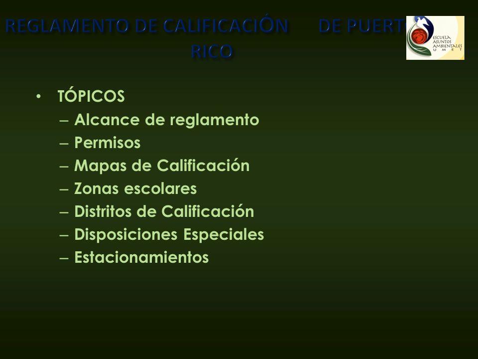 TÓPICOS – Alcance de reglamento – Permisos – Mapas de Calificación – Zonas escolares – Distritos de Calificación – Disposiciones Especiales – Estacion