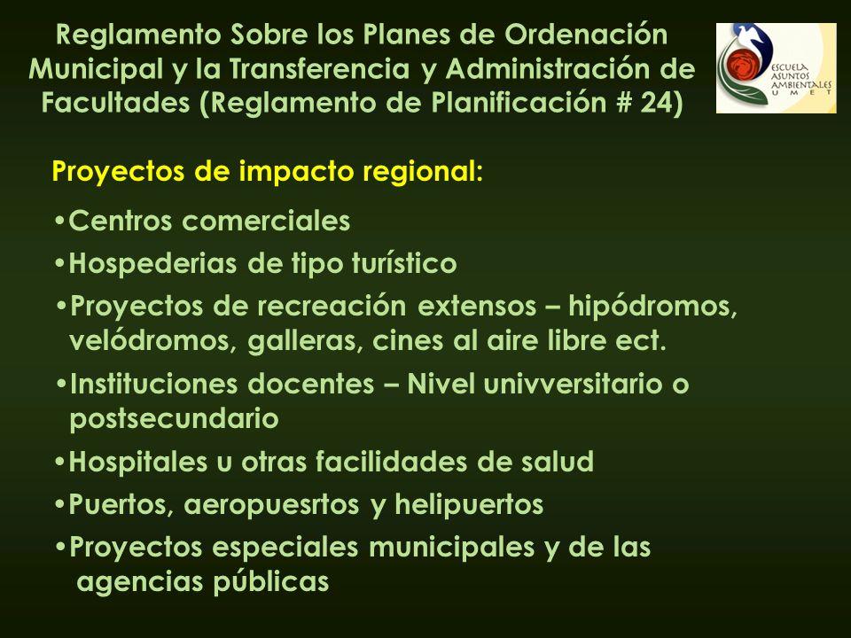 Reglamento Sobre los Planes de Ordenación Municipal y la Transferencia y Administración de Facultades (Reglamento de Planificación # 24) Proyectos de