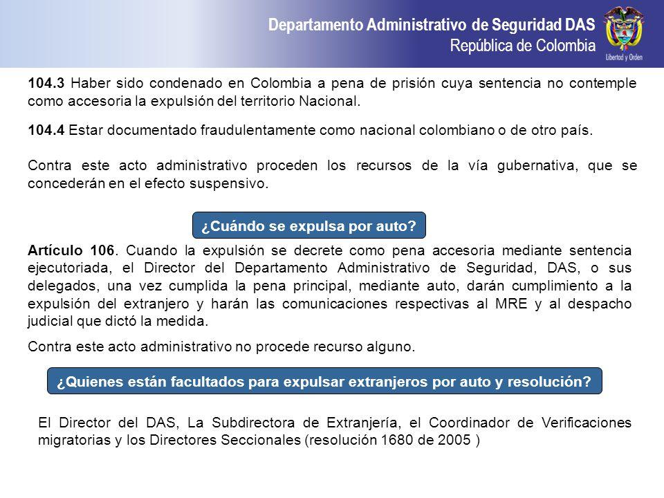 Departamento Administrativo de Seguridad DAS República de Colombia 104.3 Haber sido condenado en Colombia a pena de prisión cuya sentencia no contempl