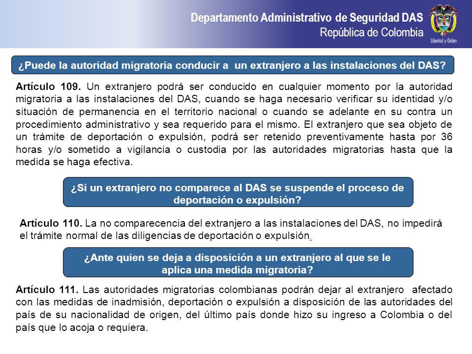 Departamento Administrativo de Seguridad DAS República de Colombia ¿Si un extranjero no comparece al DAS se suspende el proceso de deportación o expul