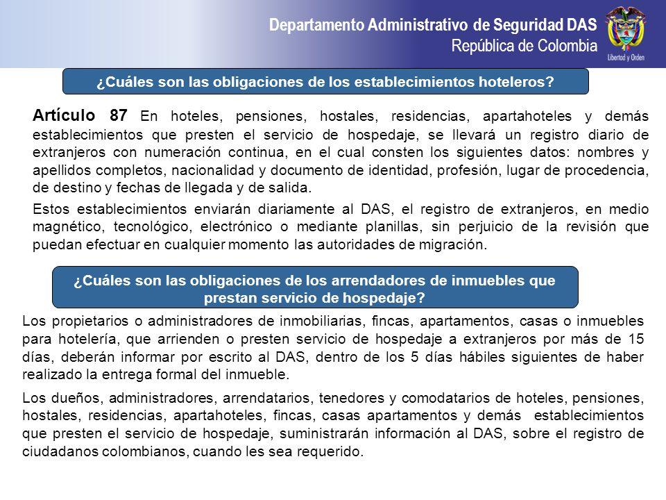 Departamento Administrativo de Seguridad DAS República de Colombia Artículo 87 En hoteles, pensiones, hostales, residencias, apartahoteles y demás est