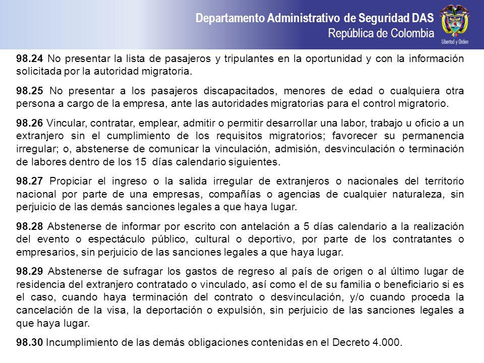 Departamento Administrativo de Seguridad DAS República de Colombia 98.24 No presentar la lista de pasajeros y tripulantes en la oportunidad y con la i