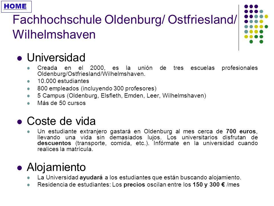Fachhochoschule Stralsund UNIVERSIDAD Fundada en 1991 Situada a 3 horas en tren de Berlín 2 800 estudiantes (80 estudiantes internacionales) COSTE DE VIDA 140/mes Alojamiento 150/mes Comida 30/mes Transporte público 40/mes Cine, espectáculos, etc.